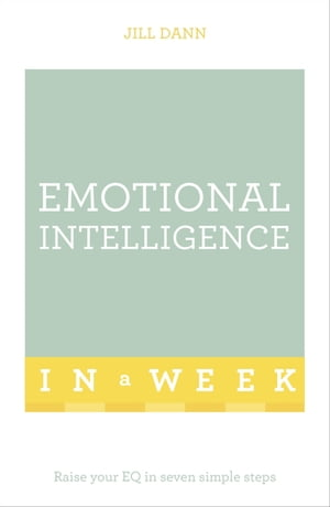 Emotional Intelligence In A Week Raise Your EQ In Seven Simple Steps