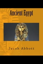 Ancient Egypt by Jacob Abbott
