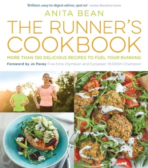 The Runner's Cookbook More than 100 delicious recipes to fuel your running