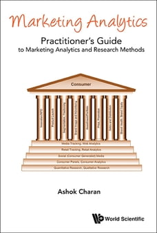 Marketing Analytics: A Practitioner's Guide to Marketing Analytics and Research Methods
