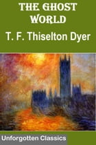 The Ghost World by T. F. Thiselton Dyer