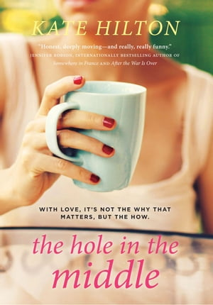 The Hole In The Middle: A Novel