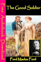 The Good Soldier: [ Free Audiobooks Download ] by Ford Madox Ford