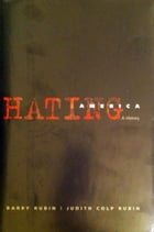 Hating America: A History
