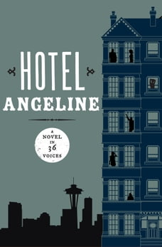 Hotel Angeline: A Novel in 36 Voices: A Novel in 36 Voices