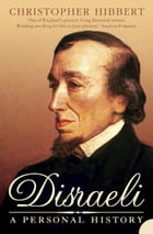 Disraeli: A Personal History by Christopher Hibbert