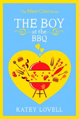 Book The Boy at the BBQ: A Short Story (The Meet Cute) by Katey Lovell