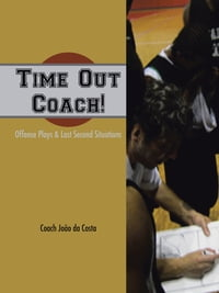 Time Out Coach!: Offense Plays & Last Second Situations