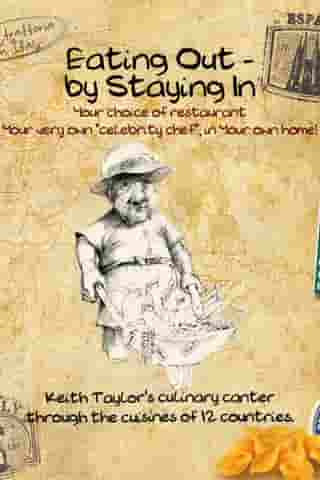 Eating Out - By Staying In: A Culinary Canter Through The Cuisines of Twelve Countries