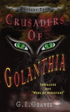 "Squeaky Tails Crusaders of Golanthia: Interlude One ""Webs of Discovery"" by G.E. Graves"