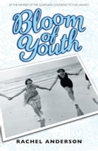 Moving Times: Bloom Of Youth by Rachel Anderson