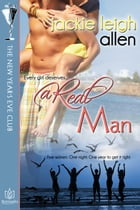 A Real Man: The New Year's Eve Club by Jackie Leigh Allen