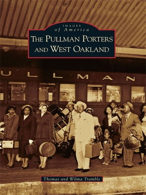 Pullman Porters and West Oakland,  The