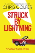 Struck By Lightning: The Carson Phillips Journal by Chris Colfer