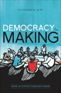 Democracy in the Making: How Activist Groups Form