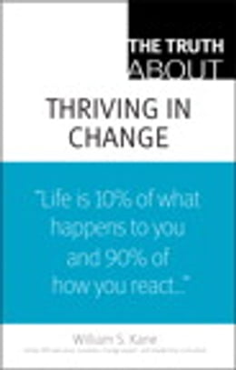 Book The Truth About Thriving in Change by William S. Kane