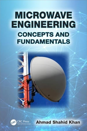 Microwave Engineering: Concepts and Fundamentals