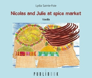 Nicolas and Julie at the spices market: Vanilla by Lydia Sainte-Foie