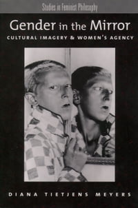 Gender in the Mirror: Cultural Imagery & Women's Agency