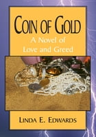 Coin of Gold: A Novel of Love and Greed