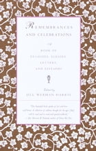 Remembrances and Celebrations: A Book of Eulogies, Elegies, Letters, and Epitaphs by Jill Werman Harris