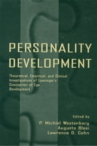 Personality Development: Theoretical, Empirical, and Clinical Investigations of Loevinger's…