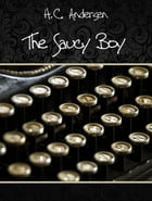 The Saucy Boy by H.C. Andersen