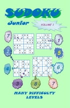 Sudoku Junior, Volume 1 by YobiTech Consulting