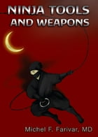 Ninja Tools and Weapons by Michel Farivar