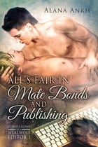 All's Fair in Mate Bonds and Publishing by Alana Ankh