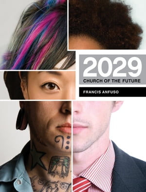 2029: Church of the Future by Francis Anfuso