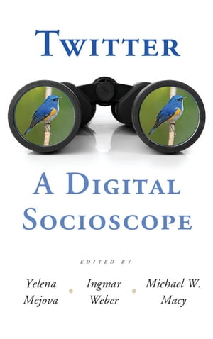 Twitter: A Digital Socioscope