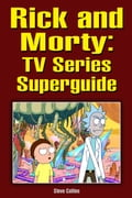 Rick and Morty: TV Series Superguide 1abe9391-66af-4129-ab42-85057b976096