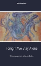 Tonight We Stay Alone by Werner Birner