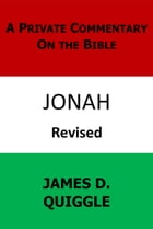 A Private Commentary on the Bible: Jonah by James D. Quiggle