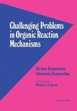Book Challenging Problems in Organic Reaction Mechanisms by Ranganathan, Darshan