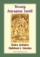YOUNG AMAZON SNELL - A True Tale of a Woman who disguised herself as Man: Baba Indaba Children's Stories Issue 199 by Anon E. Mouse