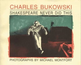 Book Shakespeare Never Did This by Charles Bukowski