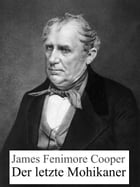 Der letzte Mohikaner by James Fenimore Cooper