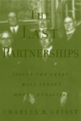 Book The Last Partnerships: Inside the Great Wall Street Dynasties by Geisst, Charles