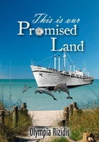 This is Our Promised Land by Olympia Rizidis