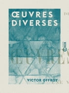 OEuvres diverses by Victor Offroy