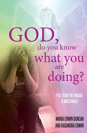 God, do you know what you are doing?: P.S. You've made a mistake!