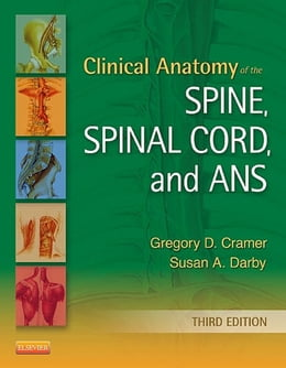 Book Clinical Anatomy of the Spine, Spinal Cord, and ANS by Gregory D. Cramer