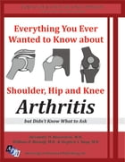 Everything You Ever Wanted to Know about Shoulder, Hip and Knee Arthritis, but Didn't Know What to Ask by Advantage Professional Publishing Inc.
