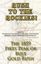 Rush to the Rockies! The 1859 Pikes Peak or Bust Gold Rush