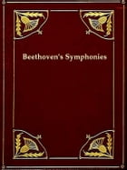 Beethoven's Symphonies Critically Discussed [Illustrated] by Alexander Teetgen