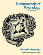 Fundamentals of Psychology: An Introduction