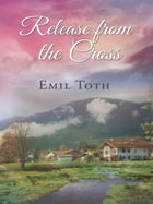 Release from the Cross by Emil Toth