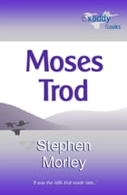 Moses Trod by Stephen Morley